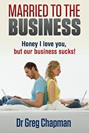 Married to the Business: Honey I love you…