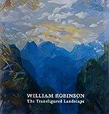 William Robinson : the transfigured landscape