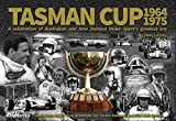 Tasman Cup 1964-1975 : a celebration of Australian and New Zealand motor sport's greatest era / by Tony Loxley ; forewords by Sir Jack Brabham, Sir Jackie Stewart and Warwick Brown