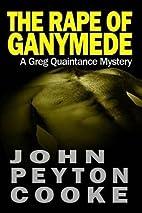 The Rape Of Ganymede: A Greg Quaintance…