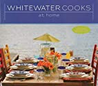 Whitewater Cooks at Home by Shelley Adams