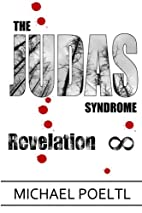 Revelation: Book Three in The Judas Syndrome…