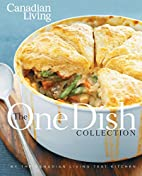 Canadian Living: The One-Dish Collection:…