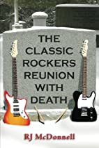 The Classic Rockers Reunion with Death by RJ…
