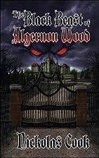 Black Beast of Algernon Wood by Nickolas…