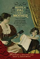 Never a Pal Like Mother: Vintage Songs &…