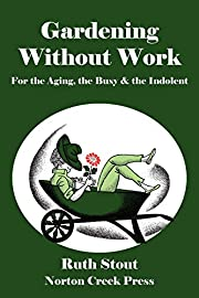 Gardening Without Work: For the Aging, the…