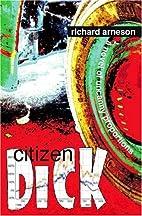 Citizen Dick by Richard Arneson