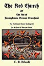 The Red Church, or The Art of Pennsylvania German Braucherei - C. R. Bilardi