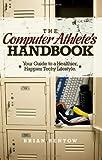 The Computer Athlete's Handbook