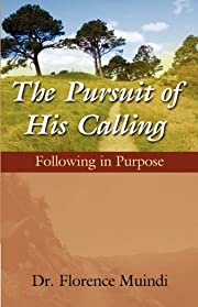 The Pursuit of His Calling: Following in…