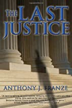 The Last Justice by Anthony J. Franze