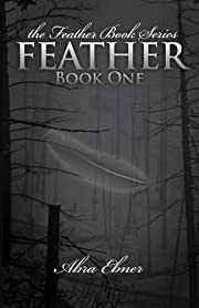 Feather: Book One (The Feather Book Series)…