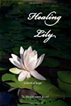 Healing Lily by D. Stephenson Bond