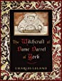 Witchcraft of Dame Darrel of York, The - Charles Godfrey Leland
