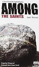 Among the Saints by Jari Tervo