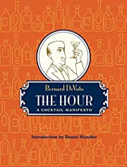 The Hour: A Cocktail Manifesto por Bernard…