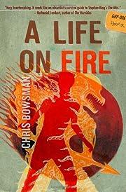 A Life On Fire por Chris Bowsman