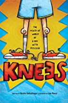 Knees: The mixed up world of a boy with…