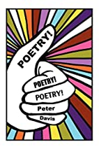 Poetry! Poetry! Poetry! by Peter Davis