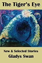 The Tiger's Eye: New & Selected Stories by…