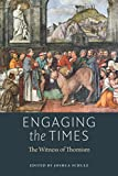 Engaging the times : the witness of Thomism / edited by Joshua Schulz