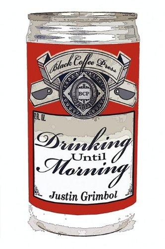Drinking Until Morning, Grimbol, Justin