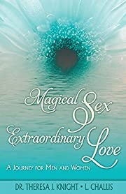 Magical Sex, Extraordinary Love por Dr.…