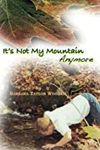 It's Not My Mountain Anymore by…
