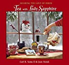 Tea with Lady Sapphire: Sharing the Love of…