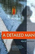 A Detailed Man by David Swinson