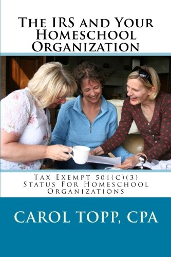 The IRS and Your Homeschool Organization, by Carol Topp