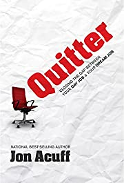 Quitter: Closing the Gap Between Your Day…