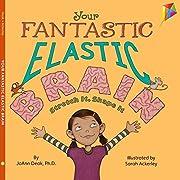 Your Fantastic Elastic Brain: Stretch It,…