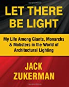 Let There be Light: My Life Among Giants,…