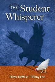 The Student Whisperer de Oliver DeMille