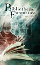 Bibliotheca Fantastica by Ray Vukcevich