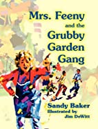 Mrs. Feeny and the Grubby Garden Gang by…