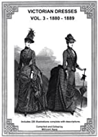 Victorian Dresses - Vol. 3 - 1880-1889 by…