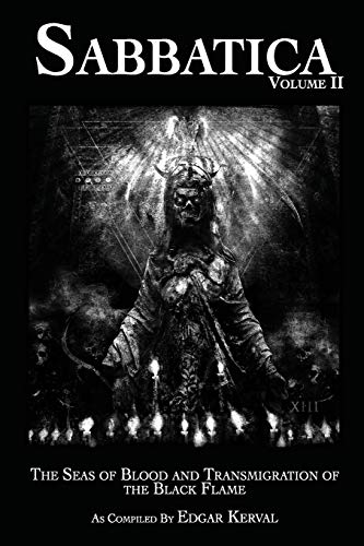 Sabbatica The Seas of Blood and the Transmigration of the Black Flame II, Kerval, Edgar