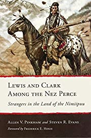 Lewis and Clark Among the Nez Perce:…