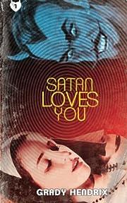 Satan Loves You de Grady Hendrix