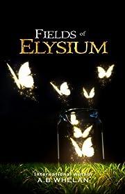 Fields of Elysium de A.B. Whelan