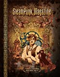 Steampunk Magazine: The First Years: Issues #1 7, Margaret Killjoy; C. Allegra Hawksmoor