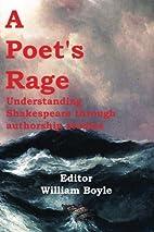A Poet's Rage : understanding Shakespeare…