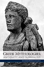 Greek mythologies : antiquity and surrealism…