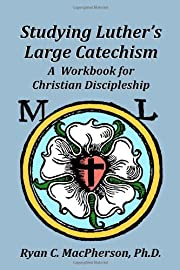 Studying Luther's Large Catechism: A…