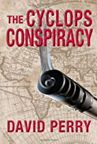 The Cyclops Conspiracy by David Perry
