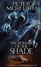 The Horror Of The Shade: The Trilogy Of The…