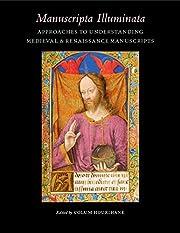 Manuscripta illuminata : approaches to…